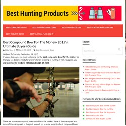 Best Compound Bow For The Money- 2017's Ultimate Buyers Guide