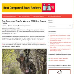 Best Compound Bow for Women- 2017 Best Buyers Guide