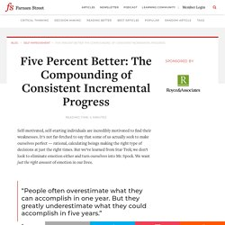 Five Percent Better: The Compounding of Consistent Incremental Progress