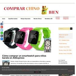 Cómo comprar un smartwatch para niños barato en AliExpress - Ofertas en Aliexpress y más tiendas chinas