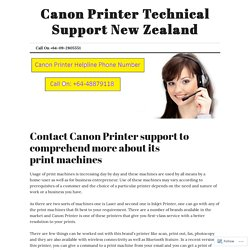 Contact Canon Printer support to comprehend more about its print machines – Canon Printer Technical Support New Zealand