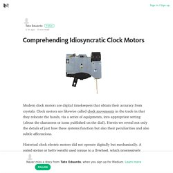 Comprehending Idiosyncratic Clock Motors – Tate Eduardo – Medium