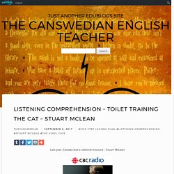 Listening Comprehension – Toilet Training the Cat – Stuart McLean – The Canswedian English Teacher