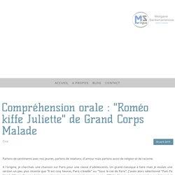 """Compréhension orale : """"Roméo kiffe Juliette"""" de Grand Corps Malade - MSlingua - langues et didactique"""