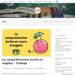 La compréhension écrite en anglais - Collège - Chez Chris Resources