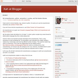 Xah at Blogger: list comprehension, python, semantics & syntax, and the hacker idiocies