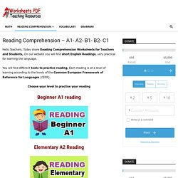 Reading Comprehension - A1- A2- B1- B2- C1 - Worksheets PDF