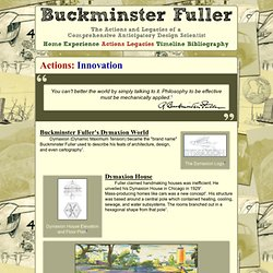 Buckminster Fuller | The Actions and Legacies of a Comprehensive Anticipatory Design Scientist