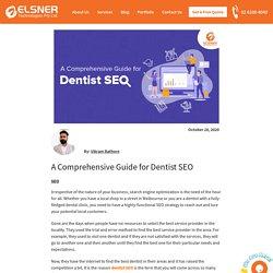 A Comprehensive Guide for Dentist SEO in Australia - Elsner