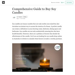 Comprehensive Guide to Buy Soy Candles - Lisa Inglese - Medium