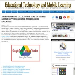 Educational Technology and Mobile Learning: A Comprehensive Collection of Some of The Best Google Drive Add-ons for Teachers and Educators