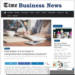 How better is it to invest in comprehensive compliance solutions? - TIME BUSINESS NEWS