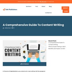 A Comprehensive Guide To Content Writing - Content Writing Services