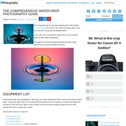 The Comprehensive Water Drop Photography Guide