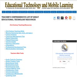 Educational Technology and Mobile Learning: Teacher's Comprehensive List of Great Educational Technology Resources