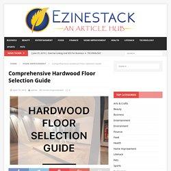Comprehensive Hardwood Floor Selection Guide -Ezinestack