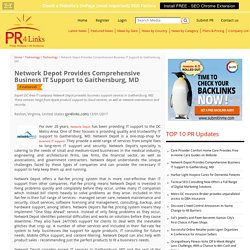 Network Depot Provides Comprehensive Business IT Support to Gaithersburg, MD