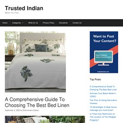 A Comprehensive Guide To Choosing The Best Bed Linen