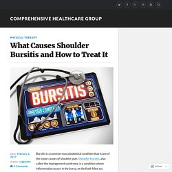 What Causes Shoulder Bursitis and How to Treat It – Comprehensive Healthcare Group