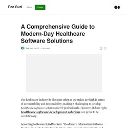 A Comprehensive Guide to Modern-Day Healthcare Software Solutions