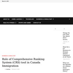Role of Comprehensive Ranking System (CRS) tool in Canada Immigration