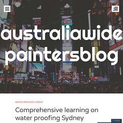 Comprehensive learning on water proofing Sydney