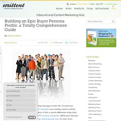 Building an Epic Buyer Persona Profile: a Totally Comprehensive Guide - Writtent.com: Internet Marketing Blog. : Writtent.com: Internet Marketing Blog.