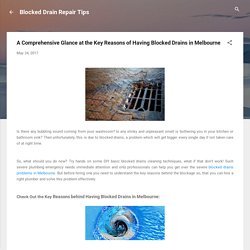 A Comprehensive Glance at the Key Reasons of Having Blocked Drains in Melbourne