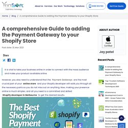 A comprehensive Guide to adding the Payment Gateway to your Shopify Store
