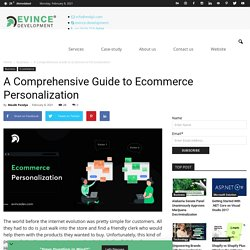 A Comprehensive Guide to Ecommerce Personalization