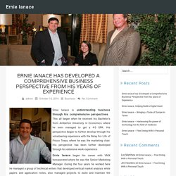 Ernie Ianace has Developed a Comprehensive Business Perspective from his years of Experience