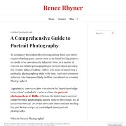 A Comprehensive Guide to Portrait Photography
