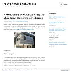 A Comprehensive Guide on Hiring the Shop Fitout Plasterers in Melbourne