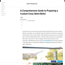 A Comprehensive Guide to Preparing a Custom Cross Stitch Belts!