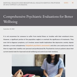 Comprehensive Psychiatric Evaluations for Better Wellbeing