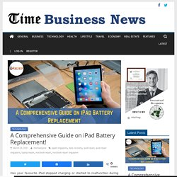 A Comprehensive Guide on iPad Battery Replacement!