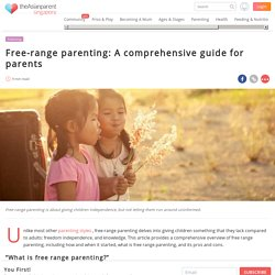 What Is Free Range Parenting? A Comprehensive Guide For All Parents