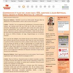 Compréhesion et place des jeunes dans l'ESS, questions à Julien Bottriaux, Carole Akakpo et Pierre Mahuteau de l'Atelier