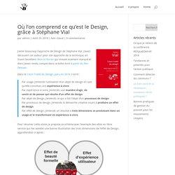 Où l'on comprend ce qu'est le Design, grâce à Stéphane Vial