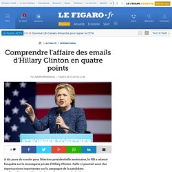 Comprendre l'affaire des emails d'Hillary Clinton en quatre points