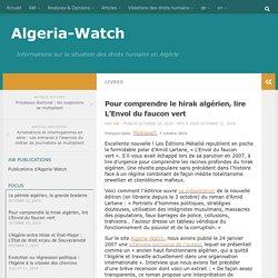 Pour comprendre le hirak algérien, lire L'Envol du faucon vert – Algeria-Watch