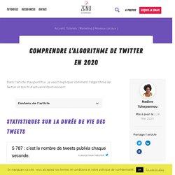 Comprendre l'algorithme de Twitter en 2020 - Zenu Académie
