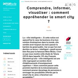 Comprendre, informer, visualiser : comment appréhender la smart city ?