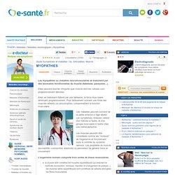 Comprendre Myopathies : toutes les informations sur les myopathies avec e-sante.fr : Guide Os, Articulation, Muscle