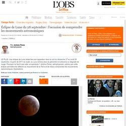 Éclipse de Lune du 28 septembre : l'occasion de comprendre les mouvements astronomiques