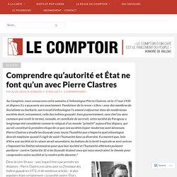 Comprendre qu'autorité et État ne font qu'un avec Pierre Clastres