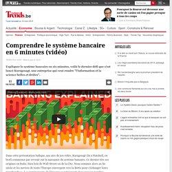 Comprendre le système bancaire en 6 minutes (vidéo) - Finance