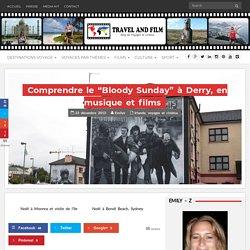 """Comprendre le """"Bloody Sunday"""" à Derry, en musique et films"""