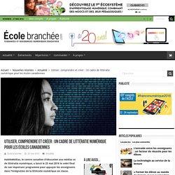 Utiliser, comprendre et créer : Un cadre de littératie numérique pour les écoles canadiennes