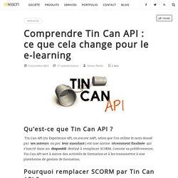 Comprendre Tin Can API : ce que cela change pour le e-learning